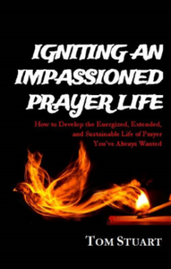 Igniting an Impassioned Prayer Life