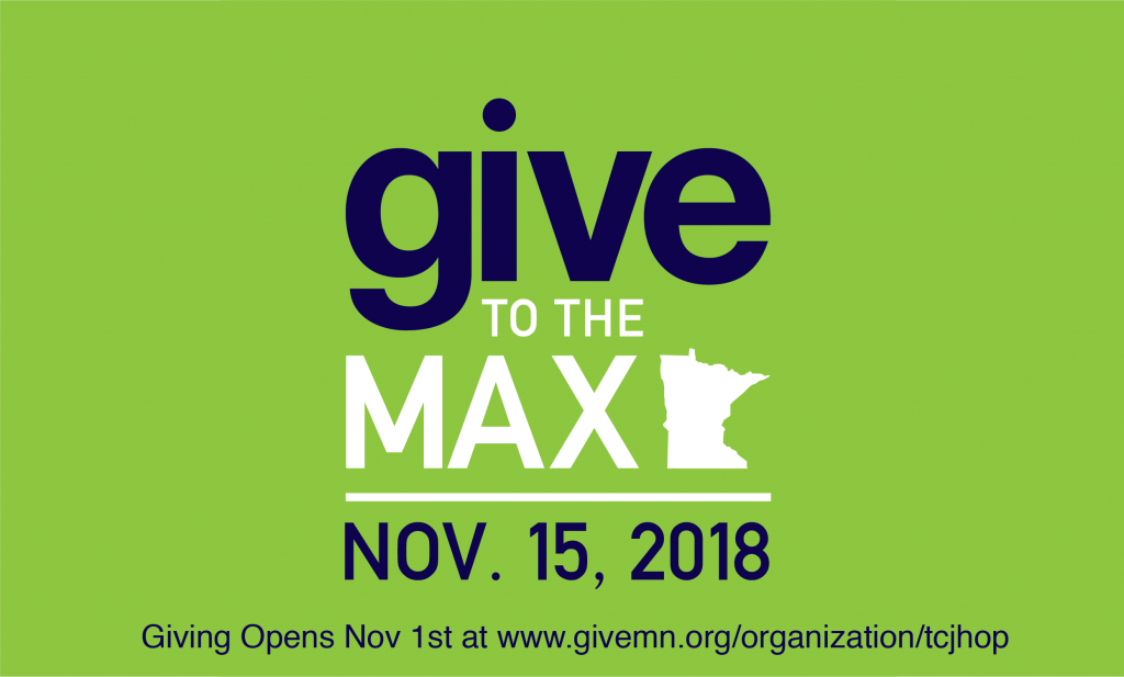 Give to the Max Day. Nov 15, 2018 www.givemn.org/organization/tcjhop